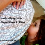 Tips for Cooling Off – Pregnancy and Children Edition