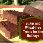 Sugar and Wheat-Free Treats for the Holidays